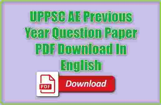 UPPSC AE Previous Year Question Paper PDF Download In English