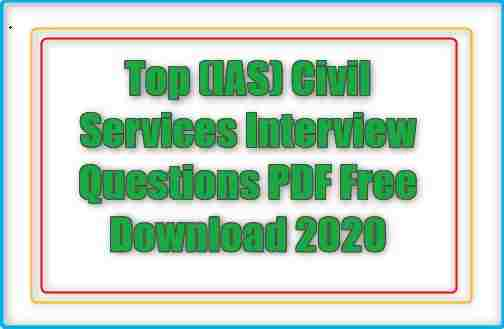 Top (IAS) Civil Services Interview Questions PDF Free Download 2020