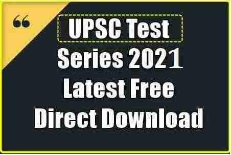 UPSC Test Series 2021 Latest Free Download PDF